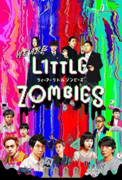 We Are Little Zombies 2019